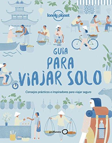 """Guía para viajar solo: Consejos prácticos e inspiradores para viajeros """"singles"""" (Ilustrados)"""
