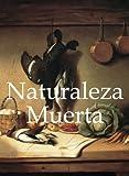 Naturaleza Muerta (Libros De Arte / Books of Art)