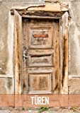 Türen (Wandkalender 2014 DIN A2 hoch): Türen, meist ein Unikat und stille Zeugen aus vergangenen Tagen (Monatskalender, 14 Seiten)