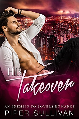 His Takeover: An Enemies to Lovers Romance (Boardroom Games Book 1) (English Edition)