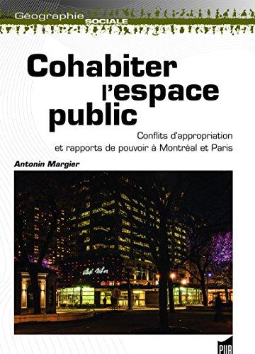 Cohabiter l'espace public: Conflits d'appropriation et rapports de pouvoir à Montréal et Paris