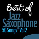 Best of Jazz Saxophone Vol.2 - 50 Songs