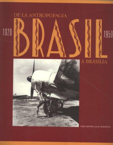 Brasil 1920-1950 - De La Antropofagia A Brasilia por J. Schwartz