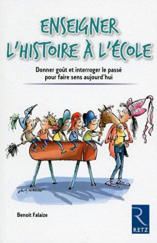 Enseigner l'histoire à l'école par Benoit Falaize