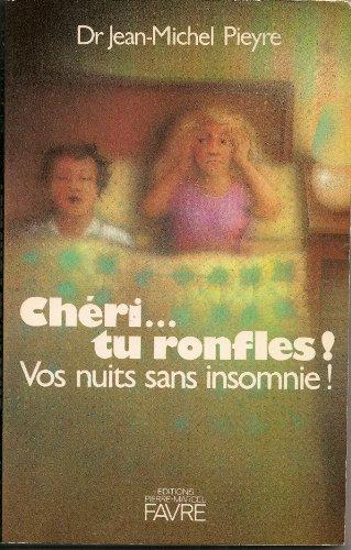 Chéri tu ronfles! vos nuits sans insomnie!