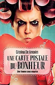 Une carte postale du bonheur par Cristina De Amorim