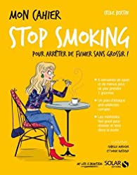 Mon cahier Stop smoking par Cécile Bertin
