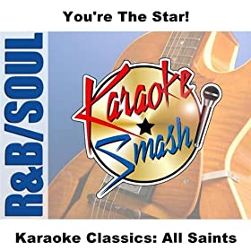 Heaven (Karaoke-Version) As Made Famous By: All Saints