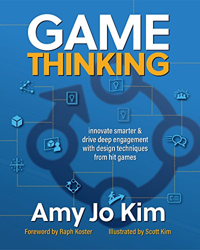 Game Thinking: Innovate smarter & drive deep engagement with design techniques from hit games (English Edition) de [Kim, Amy Jo]