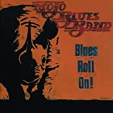 Songtexte von Mojo Blues Band - Blues Roll On!