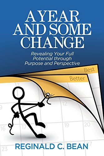 A Year and Some Change: Revealing Your Full Potential through Purpose and Perspective