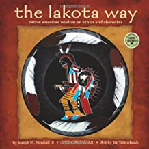 The Lakota Way Calendar: Native American Wisdom on Ethics and Character