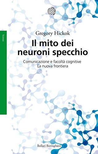 Il mito dei neuroni specchio: Comunicazione e facolt cognitive. La nuova frontiera
