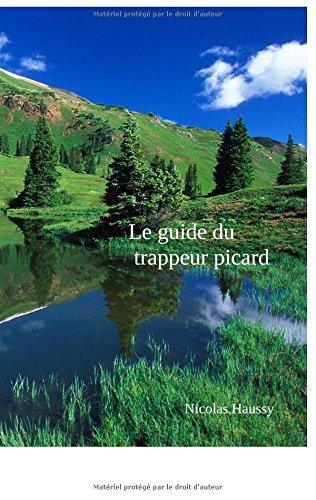 Le guide du trappeur Picard par  (Relié - Jan 31, 2017)