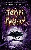 le temps des magiciens tome 1 le magicien la guerri?re et la petite cuill?re