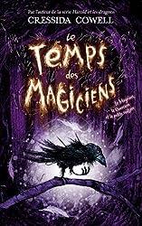 Le Temps des Magiciens - Tome 1 - Le Magicien, la Guerrière et la petite cuillère
