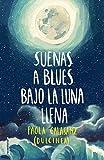 Suenas a blues bajo la luna llena (Serie Luna)