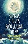 Suenas a blues bajo la luna llena par (Paola Calasanz)