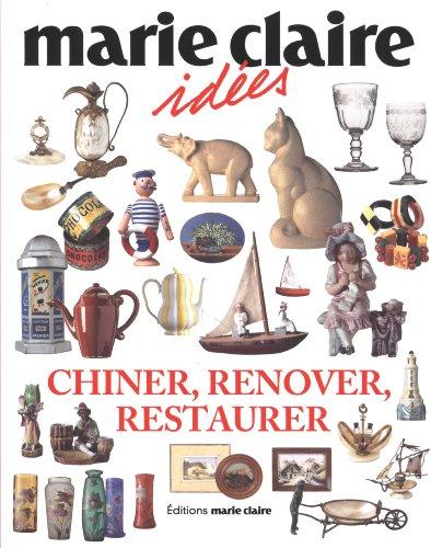 Chiner, rénover, restaurer