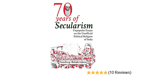 High School Essay Writing Seventy Years Of Secularism Unpopular Essays On The Unofficial Political  Religion Of India Ebook Sandeep Balakrishna Amazonin Kindle Store Business Management Essay Topics also In An Essay What Is A Thesis Statement Seventy Years Of Secularism Unpopular Essays On The Unofficial  Science Essay Examples