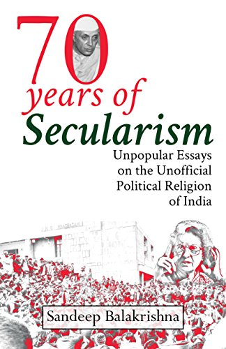 Seventy Years Of Secularism Unpopular Essays On The Unofficial  Seventy Years Of Secularism Unpopular Essays On The Unofficial Political  Religion Of India By