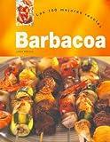 Barbacoa - Las 100 Mejores Recetas (Spanish Edition) by Linda Doeser (2006-08-01)