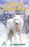 Krafttiere & Schamanismus: Die verlorene Seele wiederfinden