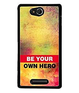 fiobs word quotes self motivation be your own hero Designer Back Case Cover for Sony Xperia C S39h :: Sony Xperia C C2305