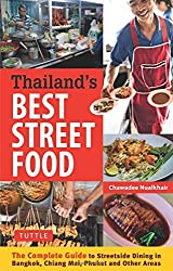 Thailand's Best Street Food: The Complete Guide to Streetside Dining in Bangkok, Chiang Mai, Phuket and Other Areas by Chawadee Nualkhair (2015-02-24)