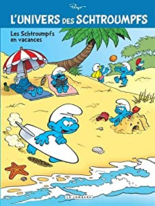 """Afficher """"Univers des Schtroumpfs (L') n° 7 Les Schtroumpfs en vacances"""""""
