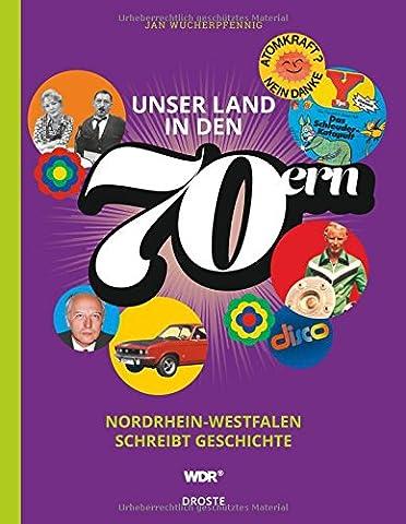 Unser Land in den 70ern: Nordrhein-Westfalen schreibt