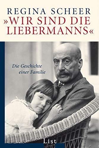 »Wir sind die Liebermanns«: Die Geschichte einer Familie (0)
