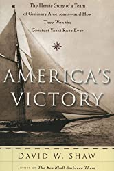 America's Victory: The Heroic Story of a Team of Ordinary Americans-And How They Won the Greatest Yacht Race Ever