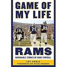 Game of My Life Rams: Memorable Stories of Rams Football
