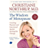 The Wisdom of Menopause (Revised Edition): Creating Physical and Emotional Health During the Change