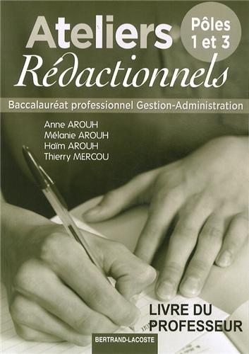 Ateliers rédactionnels Bac Pro Gestion-Administration, Pôles 1 et 3 : Livre du professeur