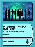Der Exchange Server 2010 MCTS Trainer- Vorbereitung zur MCTS-Prüfung 70-662
