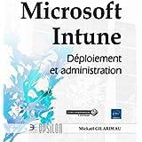Microsoft Intune - Déploiement et administration