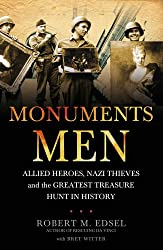 The Monuments Men: Allied Heroes, Nazi Thieves and the Greatest Treasure Hunt in History.