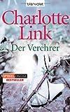Buchinformationen und Rezensionen zu Der Verehrer: Roman von Charlotte Link