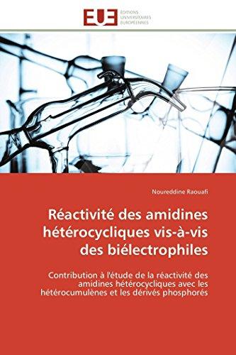 Réactivité des amidines hétérocycliques vis-à-vis des biélectrophiles par Noureddine Raouafi