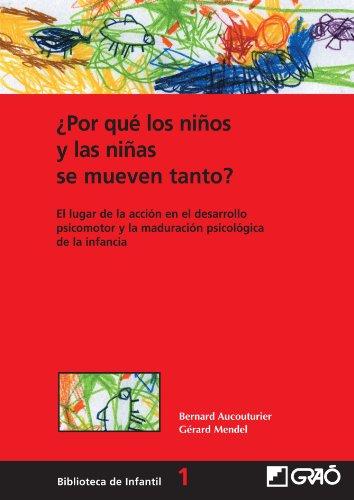 ¿Por Qué Los Niños Y Las Niñas Se Mueven Tanto?: 001 (Biblioteca De Infantil) por Bernard Aucouturier