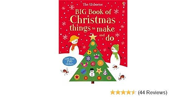 4 Things For Christmas.Big Book Of Christmas Things To Make And Do Usborne