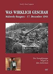 WAS WIRKLICH GESCHAH: Malmedy-Baugnez - 17. Dezember 1944 (Die Kampfgruppe Peiper in den Ardennen)