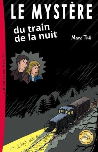 Le Mystère du train de la nuit par Marc Thil