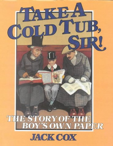 take-a-cold-tub-sir-the-story-of-the-boys-own-paper