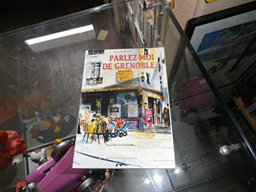 Parlez-moi de Grenoble. Chroniques du café de la Table Ronde, lieu de mémoire depuis 1739