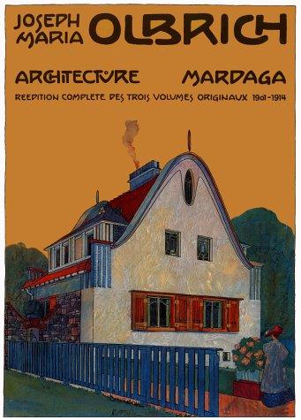 Joseph Maria Olbrich : Architecture, réédition complète des trois volumes originaux 1901-1914