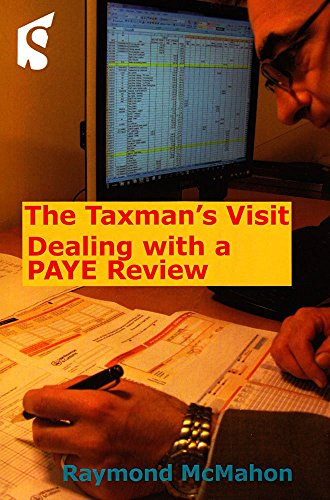 The Taxman's Visit: Dealing with a PAYE review by Raymond McMahon (23-Jul-2010) Paperback