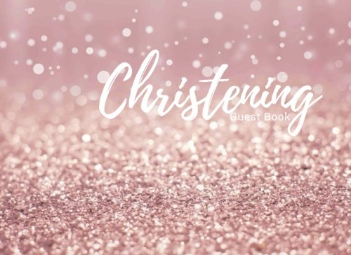 Christening Guest Book: Pink Message Book | Keepsake | 100 Pages With Gift Log & Pattern Border | Use At Christenings, Baptisms, Naming Ceremony, Baby Dedications | Small | Soft Back Cover por Signature Kisses